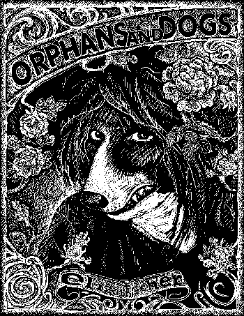 Orphans and Dogs