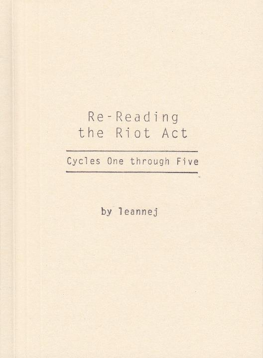 Re-Reading the Riot Act: Cycles One through Five